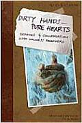 Dirty Hands--Pure Hearts: Sermons and Conversations with Holiness Preachers