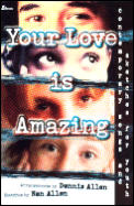 Your Love Is Amazing Contemporary Songs & Sketches for Youth