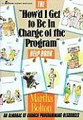 The How'd I Get to Be in Charge of the Program? Help Book: An Almanac of Church Programming Resources