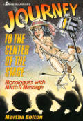 Journey to the Center of the Stage: Monologues with Mirth and Message