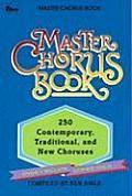 Master Chorus Book 250 Contemporary Traditional & New Choruses