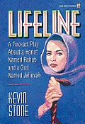 Lifeline: A Two-Act Play about a Harlot Named Rahab and a God Named Jehovah