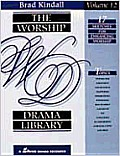 The Worship Drama Library, Volume 12: 17 Sketches for Enhancing Worship