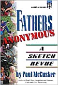 Fathers Anonymous: A Sketch Revue