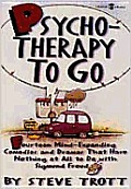 Psychotherapy to Go: 14 Mind-Expanding Comedies and Dramas That Have Nothing at All to Do with Sigmund Freud