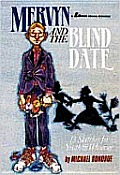 Mervyn and the Blind Date: 13 Sketches for Youth and Whoever