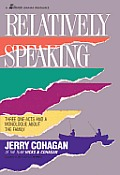 Relatively Speaking: Three One-Acts and a Monologue about the Family