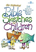 Old Testament Bible Sketches for Children: 24 Interactive Scripts for Youth and Adults to Perform for Kids