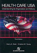 Health Care Usa 3rd Edition Understanding Its Or