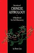 Secrets Of Chinese Astrology A Handbook