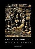 Khmer Mythology Secrets Of Angkor Wat