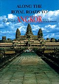Along the Royal Roads to Angkor Cover