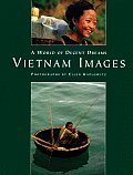 A World of Decent Dreams: Vietnam Images