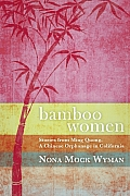 Bamboo Women Stories from Ming Quong a Chinese Orphanage in California
