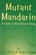 Mutant Mandarin: A Guide to New Chinese Slang