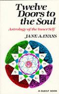 Twelve Doors To The Soul Astrology Of