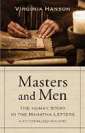 Masters & Men The Human Story in the Mahatma Letters