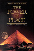 The Power of Place: Sacred Ground in Natural and Human Environments: An Anthology