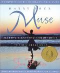 Marry Your Muse: Making a Lasting Commitment to Your Creativity a Complete Course in Creative Expression