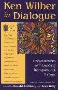 Ken Wilber in Dialogue Conversations with Leading Transpersonal Thinkers
