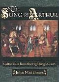 Song of Arthur Celtic Tales from the Kings Court