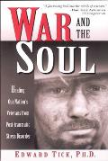War and the Soul: Healing Our Nation's Veterans from Post-Traumatic Stress Disorder Cover