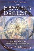The Heavens Declare: Astrological Ages and the Evolution of Consciousness Cover