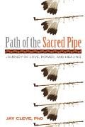 Path of the Sacred Pipe: Journey of Love, Power, and Healing