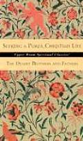 Seeking a Purer Christian Life Sayings & Stories of the Desert Fathers & Mothers