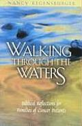Walking Through the Waters: Biblical Reflections for Families of Cancer Patients