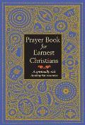 Prayer Book for Earnest Christians A Spiritually Rich Anabaptist Resource