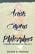Artists, Citizens, Philosophers: Seeking the Peace of the City
