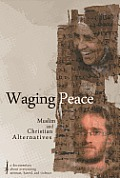 Waging Peace: Muslim and Christian Alternatives