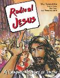 Radical Jesus: A Graphic History of Faith
