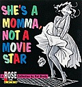 Shes a Momma Not a Movie Star A Rose Is Rose Collection