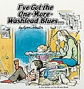 I've Got the One-More- Washload Blues