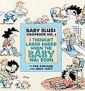 I Thought Labor Ended When the Baby Was Born (Baby Blues Collection)