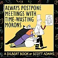 Always Postpone Meetings with Time Wasting Morons