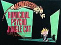 Homicidal Psycho Jungle Cat Calvin & Hobbes