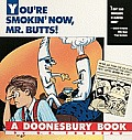 Youre Smokin Now Mr Butts A Doonesbury Book