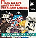 Read My Lips, Make My Day, Eat Quiche and Die! (Doonesbury Books)