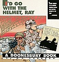 Id Go With The Helmet Ray A Doonesbury Book