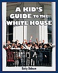 A Kid's Guide To The White House: Is George Washington Upstairs? by Betty Debnam