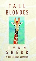 Tall Blondes A Book About Giraffes
