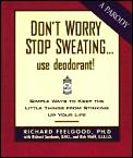 Dont Worry Stop Sweating Use Deodorant