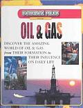 Oil & Gas: Discover the Amazing World of Oil & Gas from Their Formation to Their Influence on Daily Life