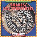Snakes/Las Serpientes