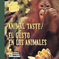 Animal Taste/El Gusto En Los Animales