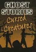Cursed Creatures (Ghost Stories)