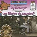 What Happens at a Toy Factory?/Que Pasa En Una Fabrica de Juguetes?